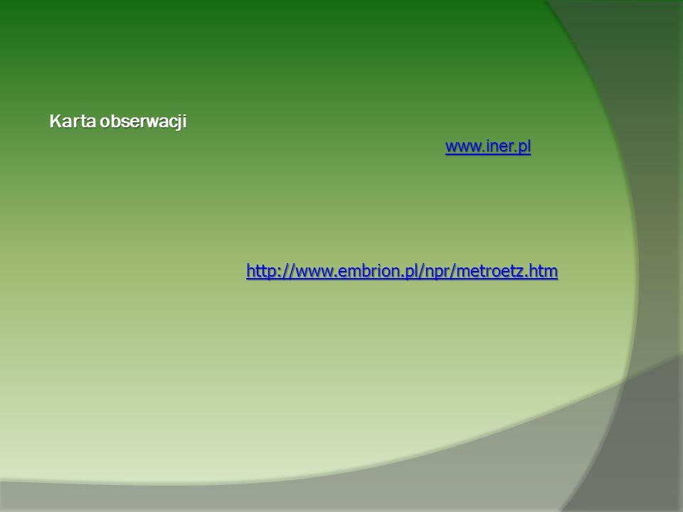 Karta obserwacji www.iner.pl http://www.embrion.pl/npr/metroetz.htm