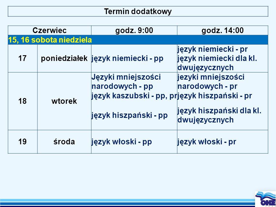 Termin dodatkowyCzerwiec. godz. 9:00. godz. 14:00. 15, 16 sobota niedziela. 17. poniedziałek. język niemiecki - pp.