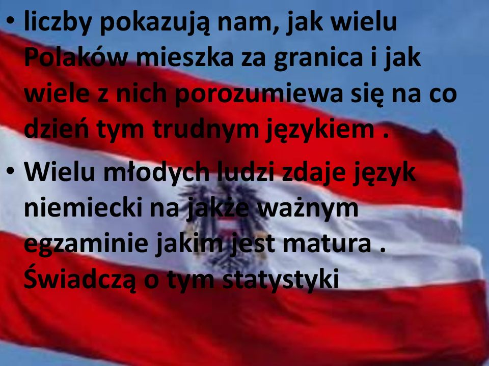liczby pokazują nam, jak wielu Polaków mieszka za granica i jak wiele z nich porozumiewa się na co dzień tym trudnym językiem .