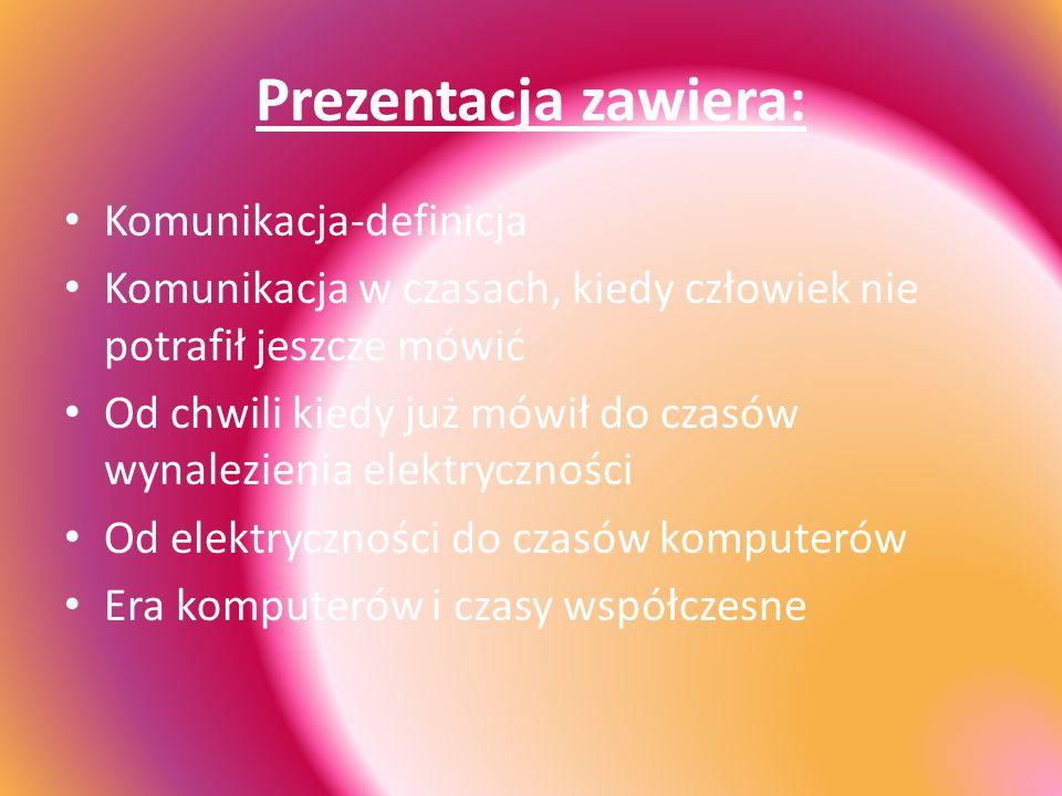 Prezentacja zawiera: Komunikacja-definicja