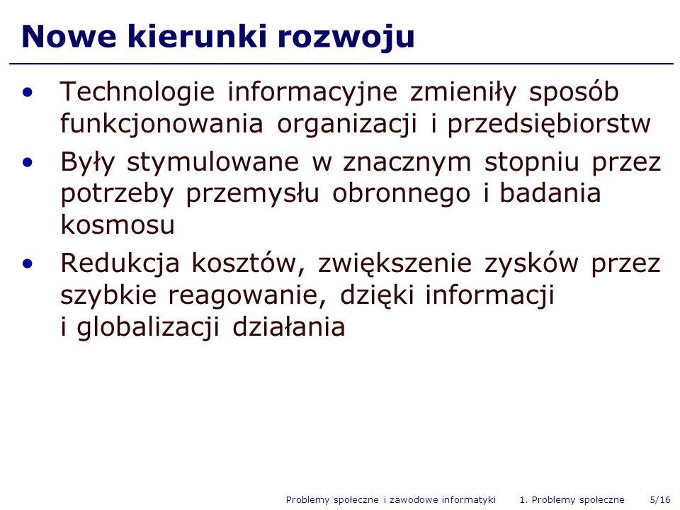 Nowe kierunki rozwojuTechnologie informacyjne zmieniły sposób funkcjonowania organizacji i przedsiębiorstw.
