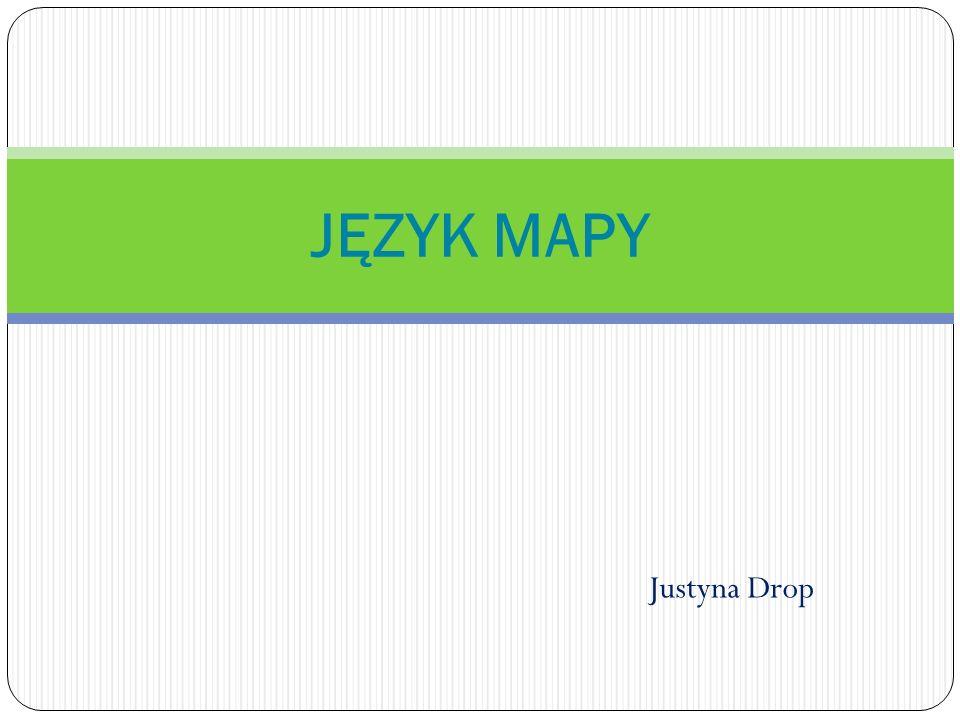 JĘZYK MAPY Justyna Drop