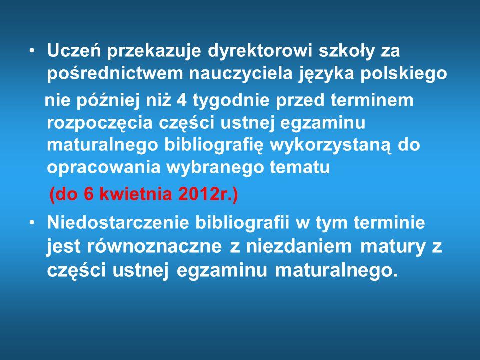 Uczeń przekazuje dyrektorowi szkoły za pośrednictwem nauczyciela języka polskiego