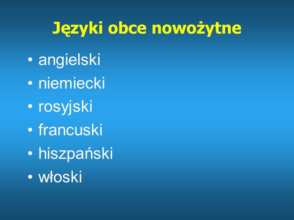 Języki obce nowożytne angielski niemiecki rosyjski francuski hiszpański włoski