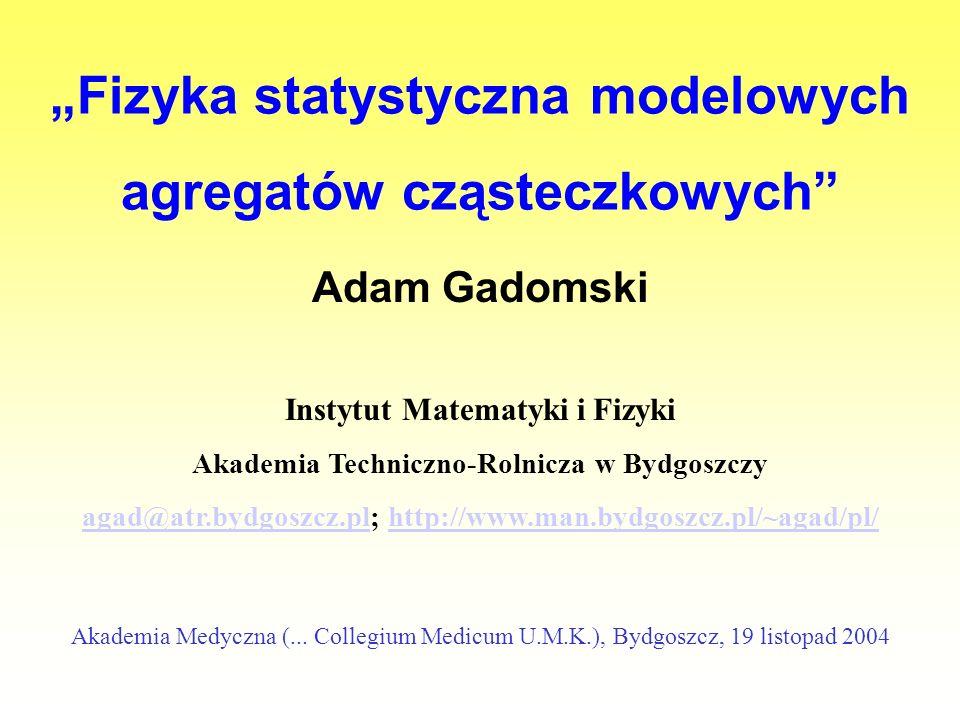 """""""Fizyka statystyczna modelowych agregatów cząsteczkowych"""