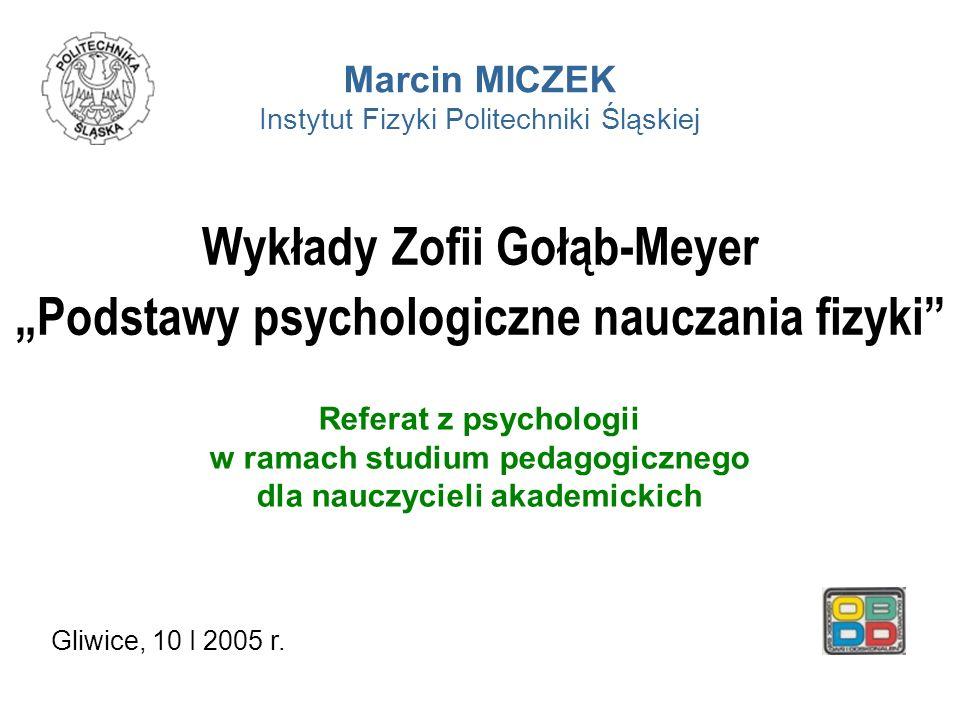 """Wykłady Zofii Gołąb-Meyer """"Podstawy psychologiczne nauczania fizyki"""