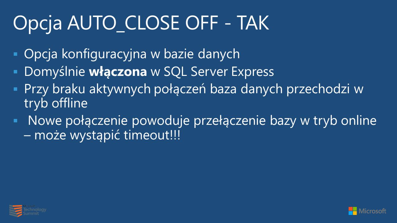 Opcja AUTO_CLOSE OFF - TAK