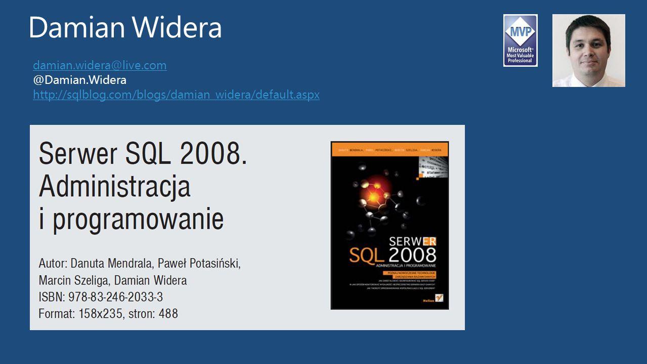 Damian Widera damian.widera@live.com @Damian.Widera