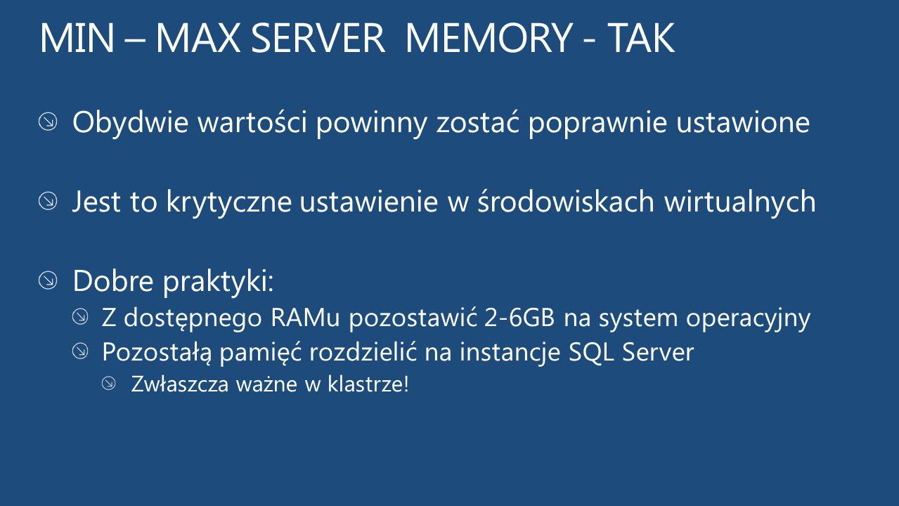 MIN – MAX SERVER MEMORY - TAK
