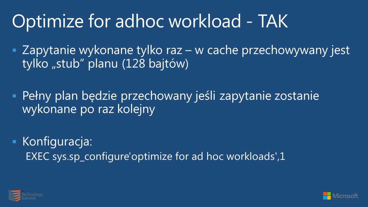 Optimize for adhoc workload - TAK