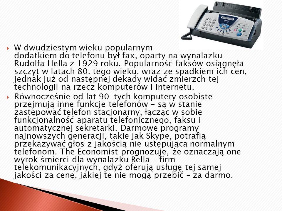 W dwudziestym wieku popularnym dodatkiem do telefonu był fax, oparty na wynalazku Rudolfa Hella z 1929 roku. Popularność faksów osiągnęła szczyt w latach 80. tego wieku, wraz ze spadkiem ich cen, jednak już od następnej dekady widać zmierzch tej technologii na rzecz komputerów i Internetu.