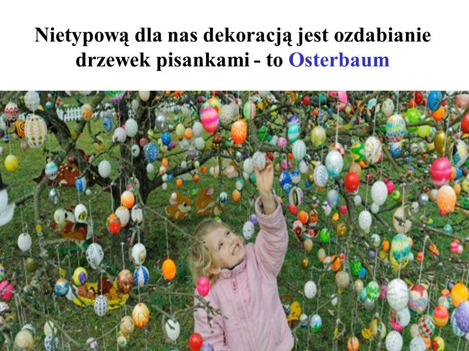 Nietypową dla nas dekoracją jest ozdabianie drzewek pisankami - to Osterbaum
