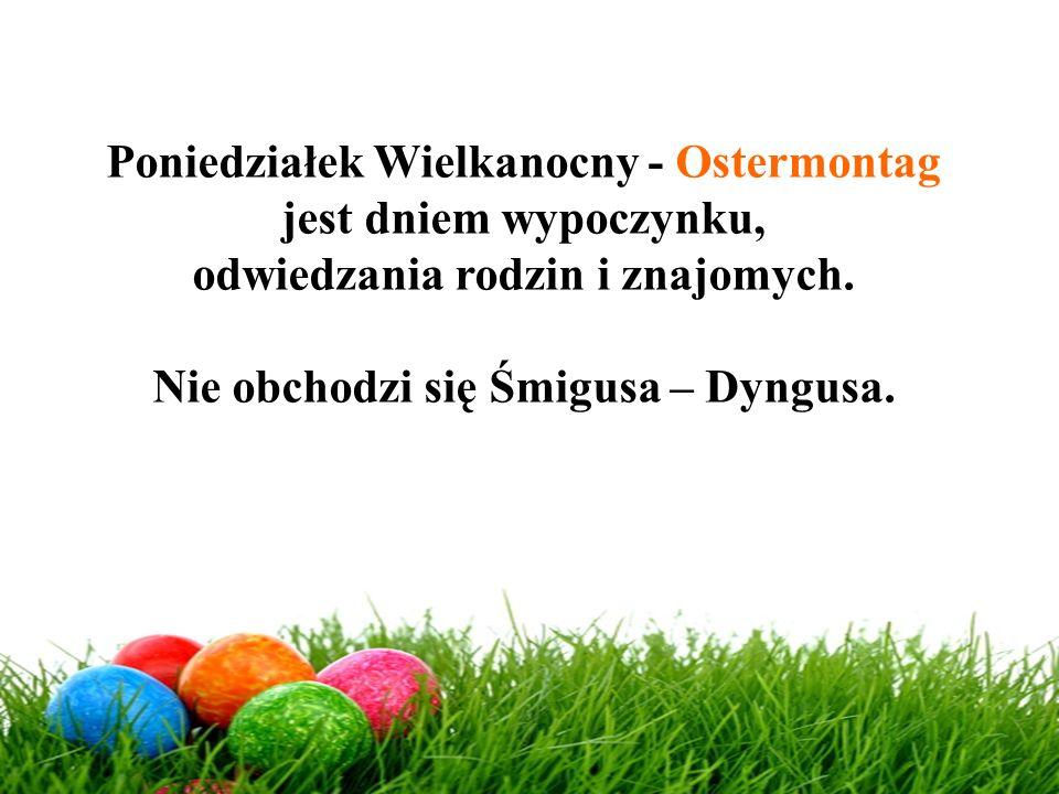 Poniedziałek Wielkanocny - Ostermontag jest dniem wypoczynku,