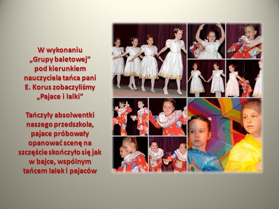 """W wykonaniu """"Grupy baletowej pod kierunkiem nauczyciela tańca pani E"""