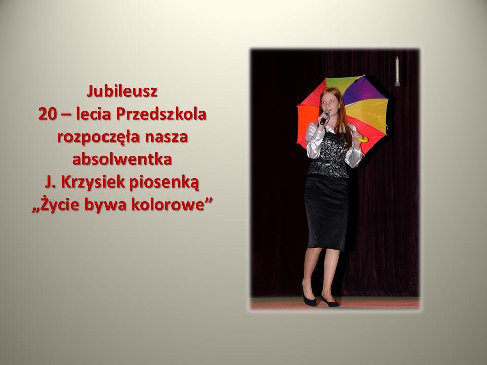 Jubileusz 20 – lecia Przedszkola rozpoczęła nasza absolwentka J
