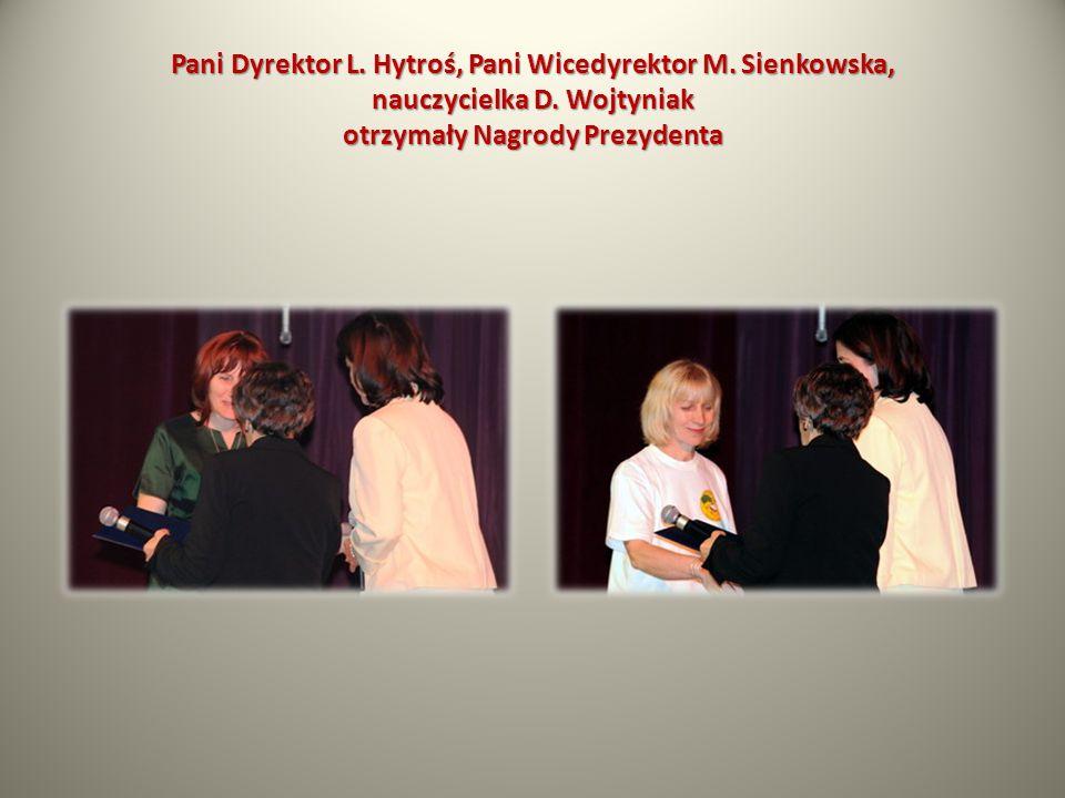 Pani Dyrektor L. Hytroś, Pani Wicedyrektor M