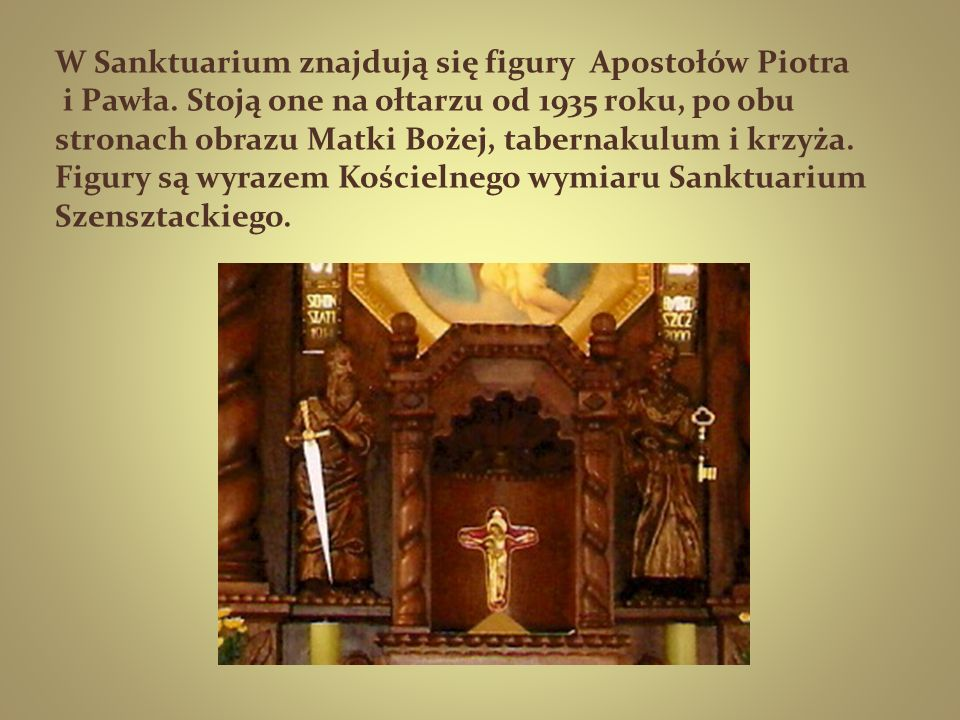W Sanktuarium znajdują się figury Apostołów Piotra i Pawła