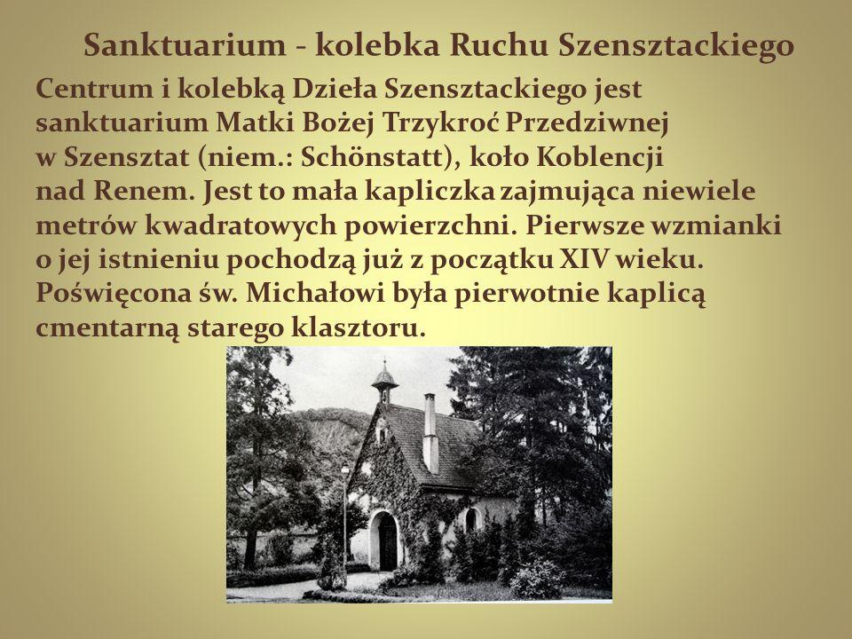 Sanktuarium - kolebka Ruchu Szensztackiego