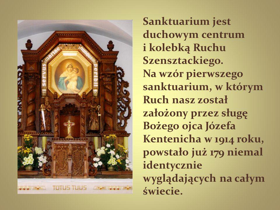 Sanktuarium jest duchowym centrum i kolebką Ruchu Szensztackiego