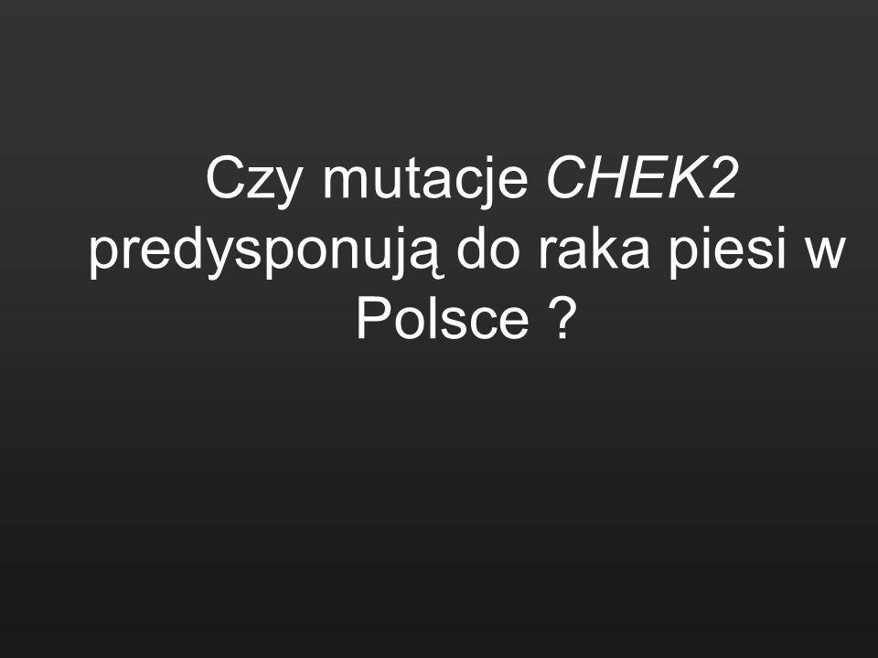 Czy mutacje CHEK2 predysponują do raka piesi w Polsce
