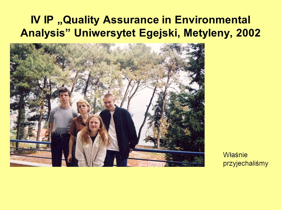 "IV IP ""Quality Assurance in Environmental Analysis Uniwersytet Egejski, Metyleny, 2002"