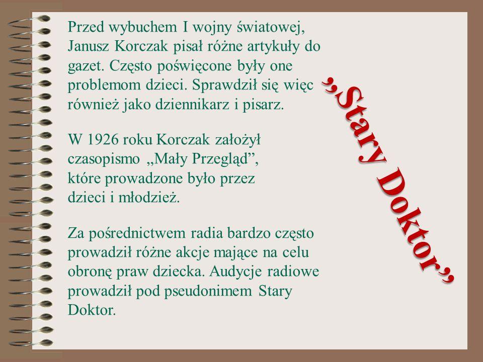 Przed wybuchem I wojny światowej, Janusz Korczak pisał różne artykuły do gazet. Często poświęcone były one problemom dzieci. Sprawdził się więc również jako dziennikarz i pisarz.