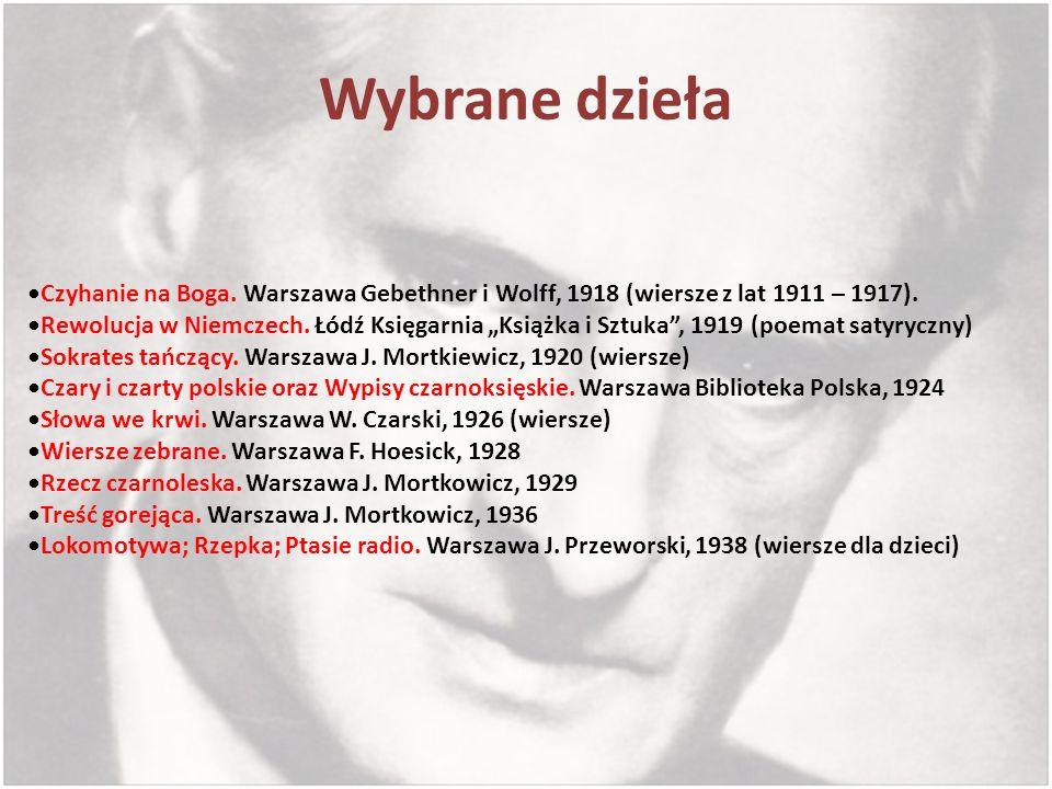 Wybrane dzieła•Czyhanie na Boga. Warszawa Gebethner i Wolff, 1918 (wiersze z lat 1911 – 1917).