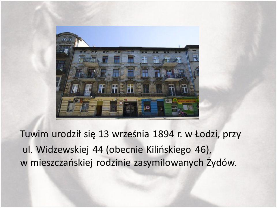 Tuwim urodził się 13 września 1894 r. w Łodzi, przy