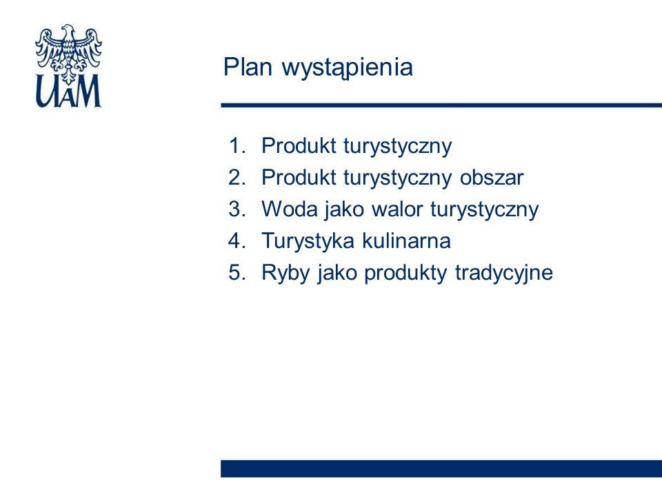 Plan wystąpienia Produkt turystyczny Produkt turystyczny obszar