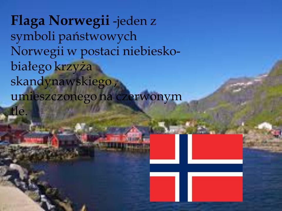 Flaga Norwegii -jeden z symboli państwowych Norwegii w postaci niebiesko-białego krzyża skandynawskiego , umieszczonego na czerwonym tle.