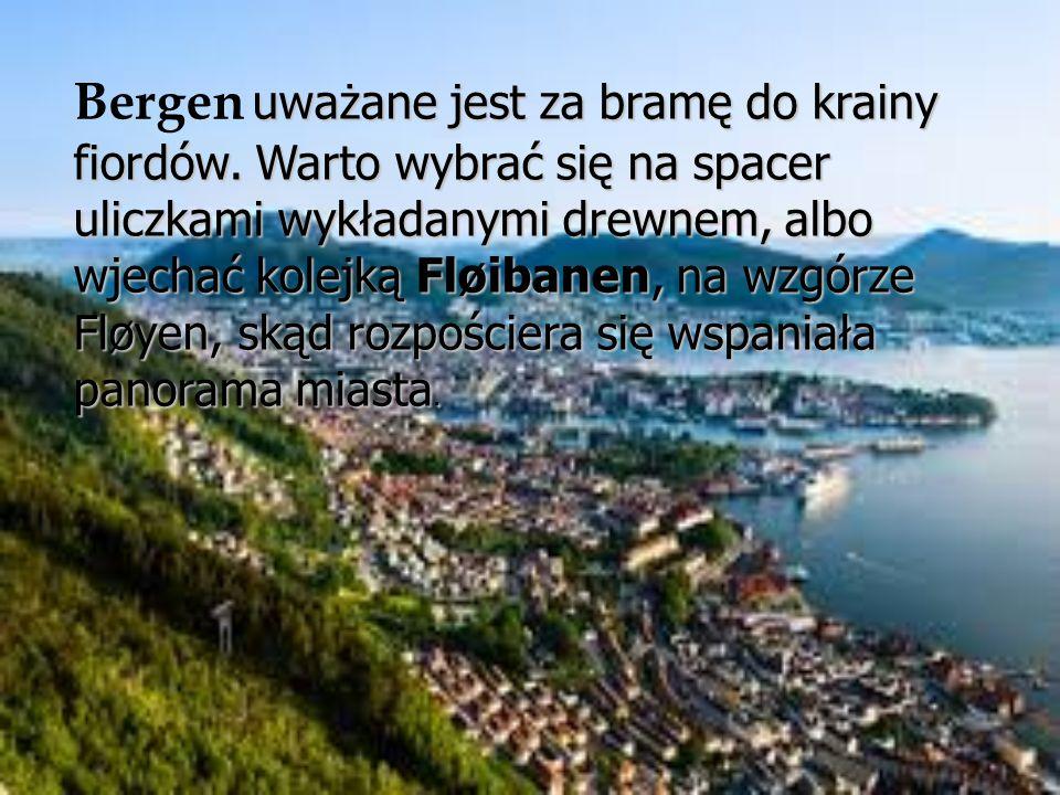 Bergen uważane jest za bramę do krainy fiordów