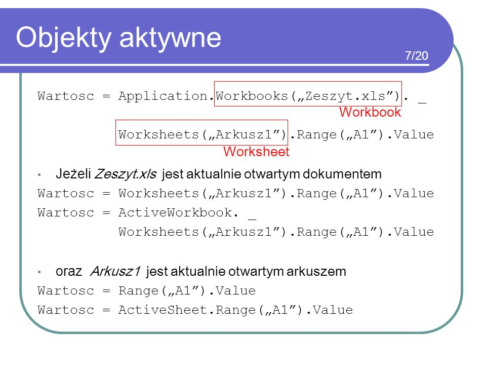 """Objekty aktywne Wartosc = Application.Workbooks(""""Zeszyt.xls ). _"""