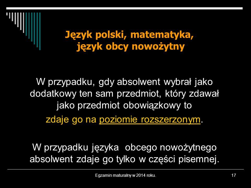 Język polski, matematyka, język obcy nowożytny