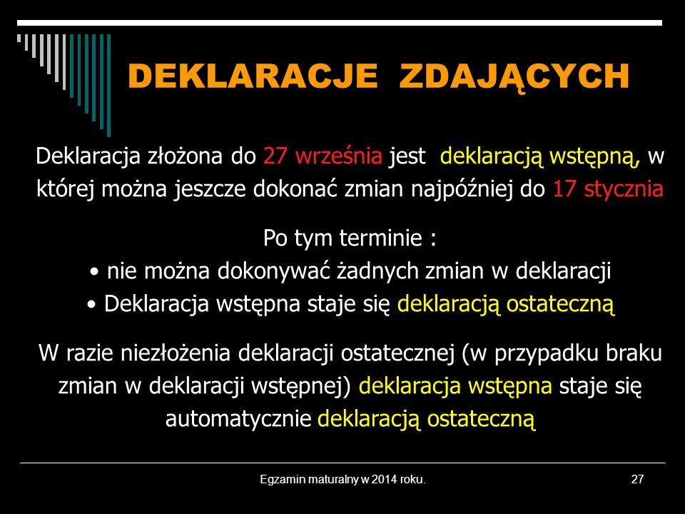 DEKLARACJE ZDAJĄCYCH Deklaracja złożona do 27 września jest deklaracją wstępną, w której można jeszcze dokonać zmian najpóźniej do 17 stycznia.