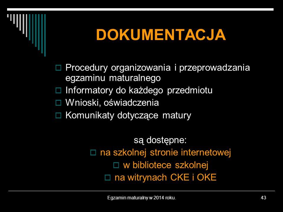 DOKUMENTACJAProcedury organizowania i przeprowadzania egzaminu maturalnego. Informatory do każdego przedmiotu.