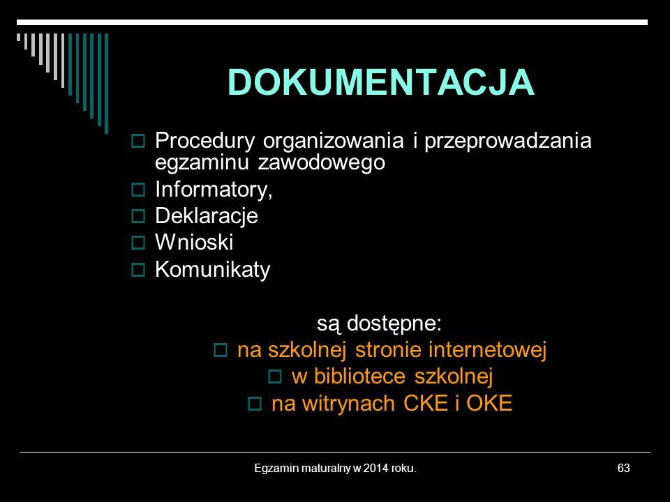 DOKUMENTACJA Procedury organizowania i przeprowadzania egzaminu zawodowego. Informatory, Deklaracje.