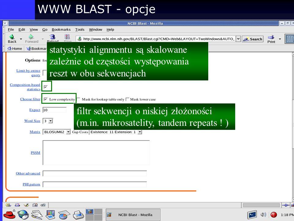 WWW BLAST - opcje statystyki alignmentu są skalowane zależnie od częstości występowania reszt w obu sekwencjach.