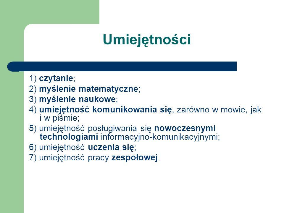 Umiejętności 1) czytanie; 2) myślenie matematyczne;
