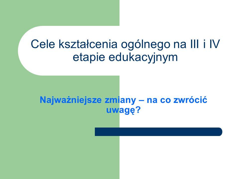 Cele kształcenia ogólnego na III i IV etapie edukacyjnym