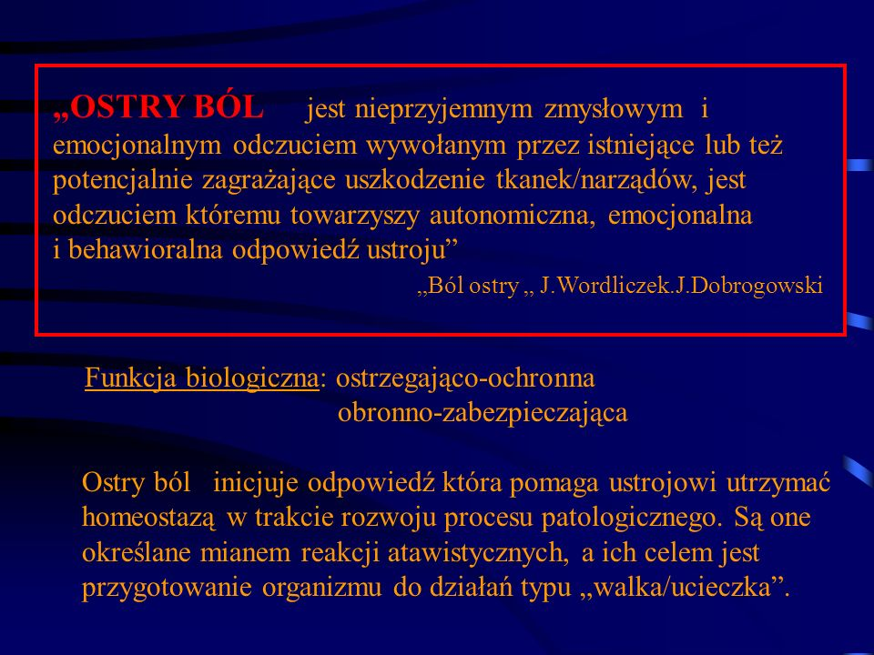 """""""OSTRY BÓL jest nieprzyjemnym zmysłowym i"""