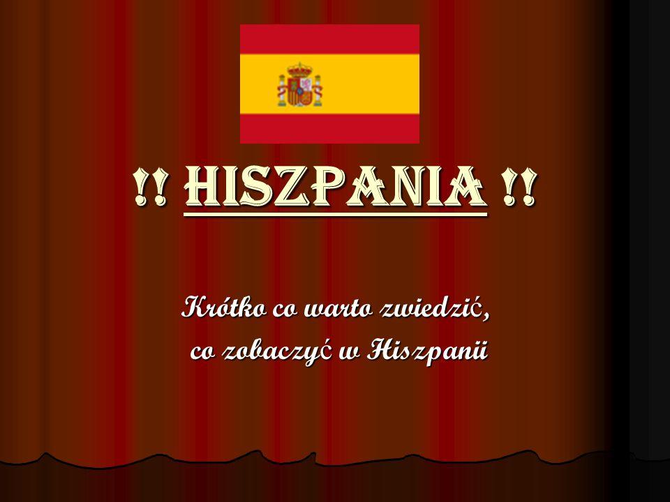Krótko co warto zwiedzić, co zobaczyć w Hiszpanii