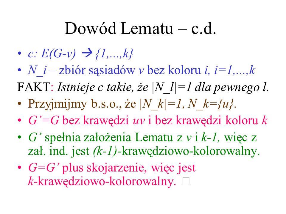 Dowód Lematu – c.d. c: E(G-v)  {1,...,k}