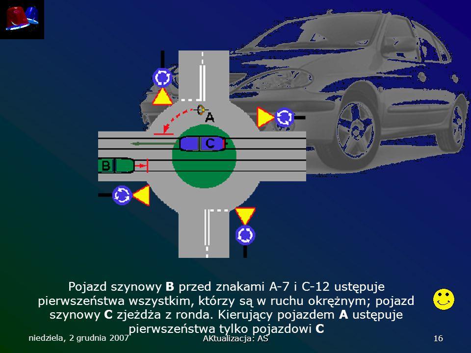 Pojazd szynowy B przed znakami A-7 i C-12 ustępuje pierwszeństwa wszystkim, którzy są w ruchu okrężnym; pojazd szynowy C zjeżdża z ronda. Kierujący pojazdem A ustępuje pierwszeństwa tylko pojazdowi C