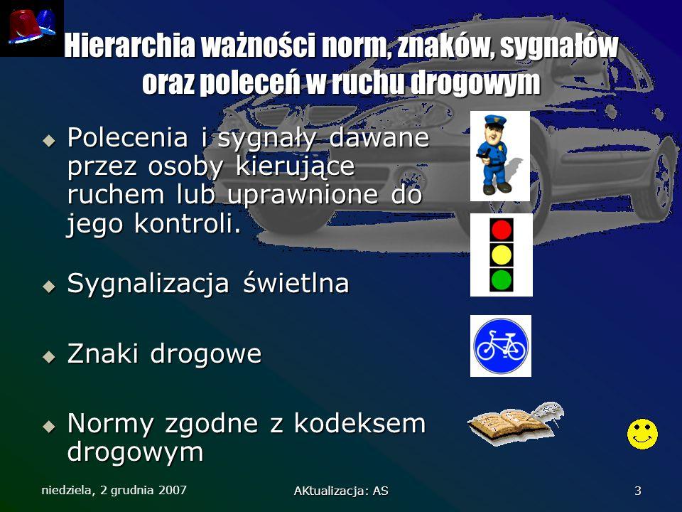 Hierarchia ważności norm, znaków, sygnałów oraz poleceń w ruchu drogowym
