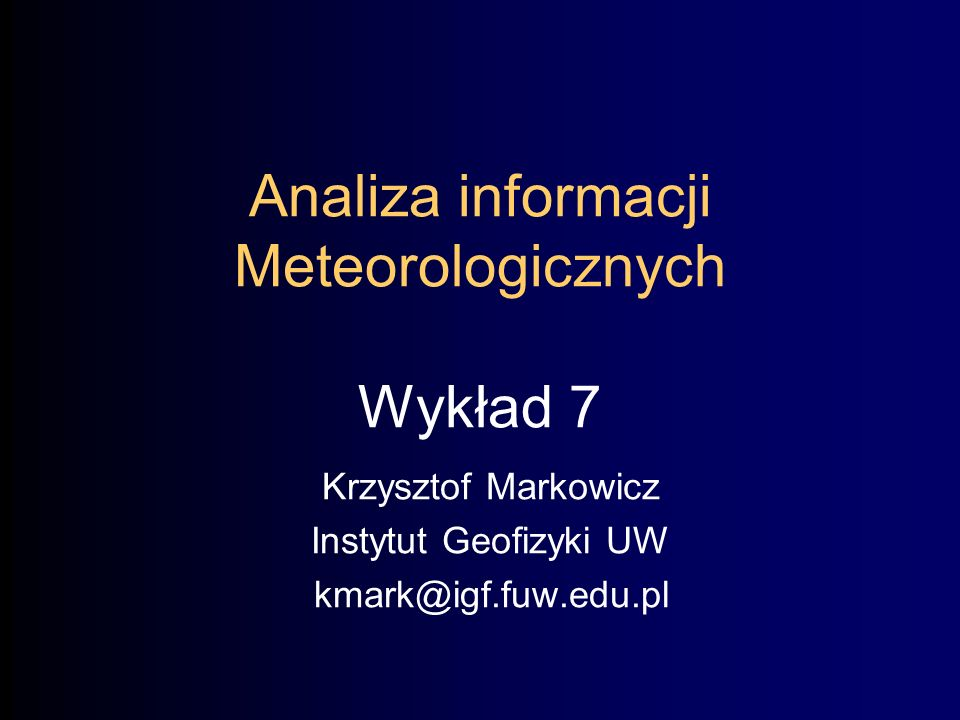Analiza informacji Meteorologicznych Wykład 7