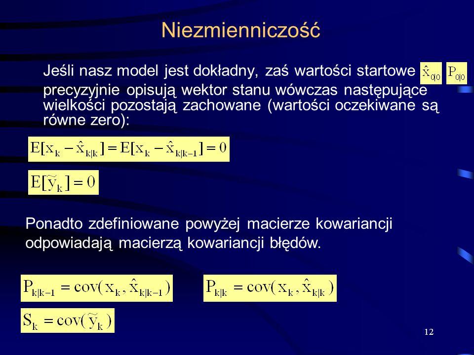 Niezmienniczość Jeśli nasz model jest dokładny, zaś wartości startowe