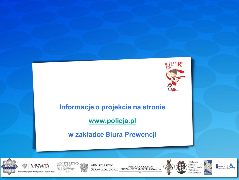 Informacje o projekcie na stronie w zakładce Biura Prewencji