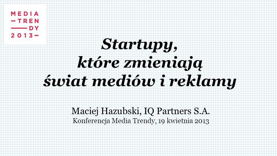 Startupy, które zmieniają świat mediów i reklamy