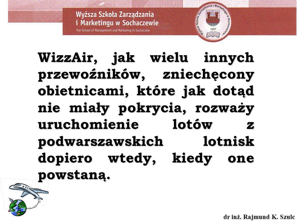 WizzAir, jak wielu innych przewoźników, zniechęcony obietnicami, które jak dotąd nie miały pokrycia, rozważy uruchomienie lotów z podwarszawskich lotnisk dopiero wtedy, kiedy one powstaną.