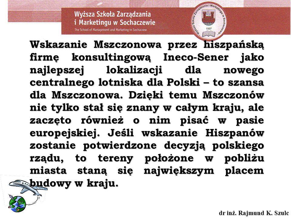 Wskazanie Mszczonowa przez hiszpańską firmę konsultingową Ineco-Sener jako najlepszej lokalizacji dla nowego centralnego lotniska dla Polski – to szansa dla Mszczonowa.